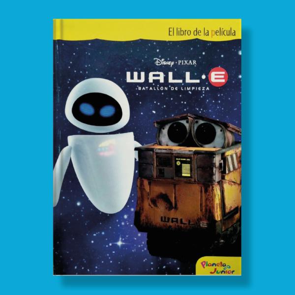 Wall E: Batallón de limpieza - Varios Autores - Planeta