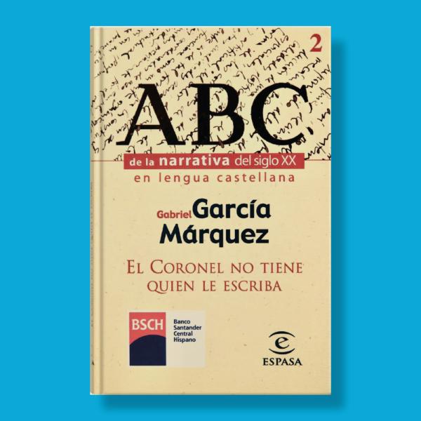 El coronel no tiene quien le escriba - Gabriel García Márquez - Espasa