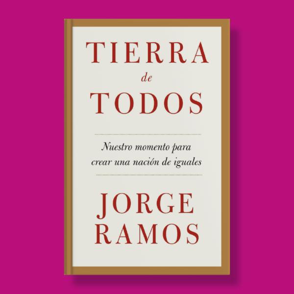 Tierra de todos - Jorge Ramos - Vintage