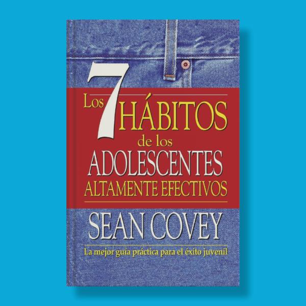 Los 7 hábitos de los adolescentes altamente efectivos - Sean Covey - Vintage