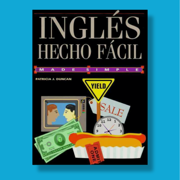 Inglés hecho fácil - Patrice J.Duncan - Made Simple Books