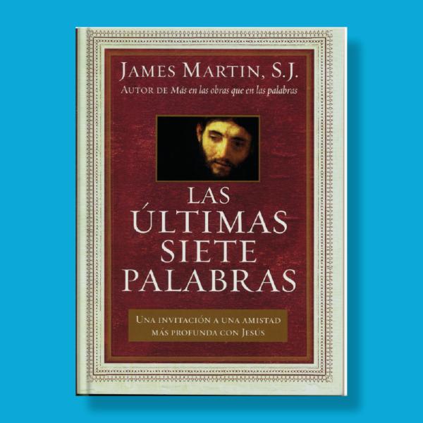 Las últimas siete palabras - James Martin S.J. - Harper Collins Ibérica
