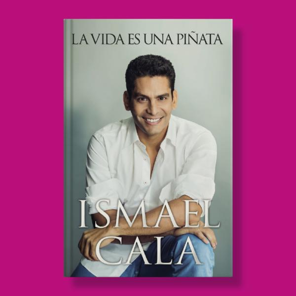 La vida es una piñata - Ismael Cala - Harper Collins Ibérica
