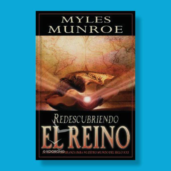 Redescubriendo el reino - Myles Munroe - Destiny Dimage