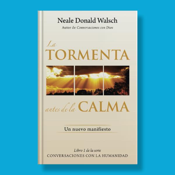 La tormenta antes de la calma: Un nuevo manifiesto - Neale Donald Walsch - Vintage