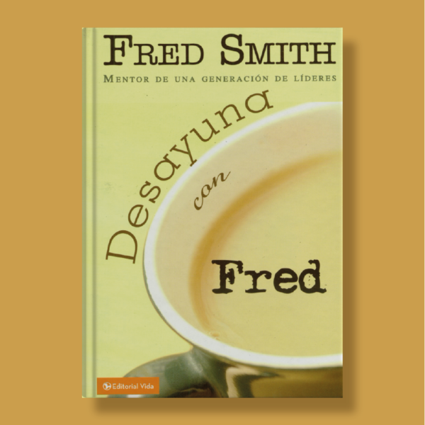 Desayuna con Fred - Fred Smith - Vida