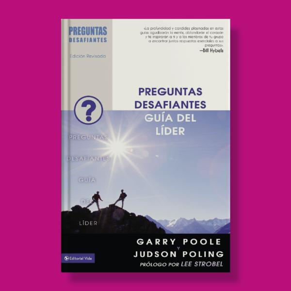 Preguntas desafiantes: Guía del líder - Garry Poole & Judson Poling - Editorial Vida