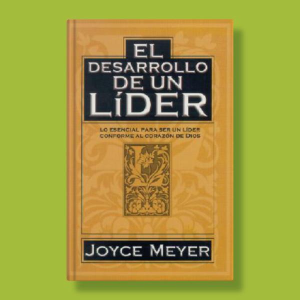 El desarrollo de un líder - Joyce Meyer - Casa Creación