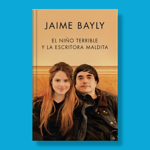 El niño terrible y la escritora maldita - Jaime Bayle - Vintage