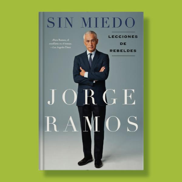 Sin miedo - Jorge Ramos - Celebra