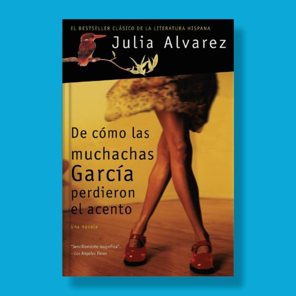 De cómo las muchachas García perdieron el acento - Julia Alvarez - Vintage