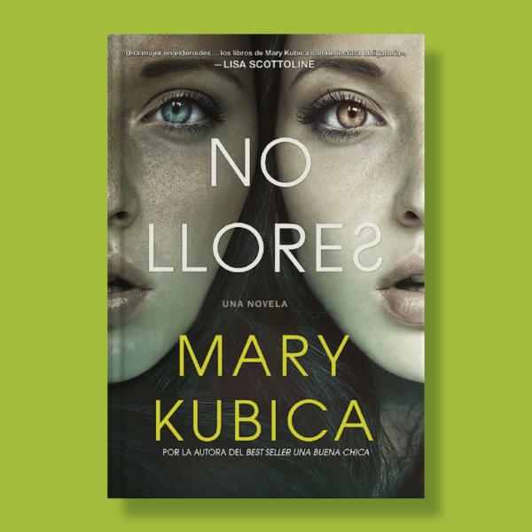 No llores: Un emocionante thriller psicológico - Mary Kubica - Harper Collins Ibérica