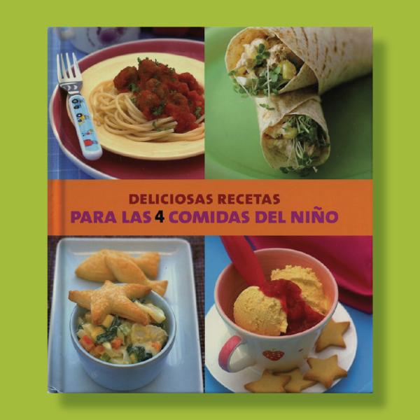 Deliciosas recetas para las 4 comidas del niño - Varios Autores - Parragon Books