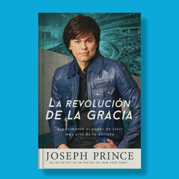 La revolución de la gracia - Joseph Prince - Faith Words
