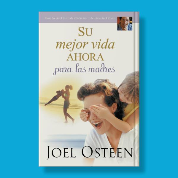 Su mejor vida ahora - Joel Osteen - Faith Words