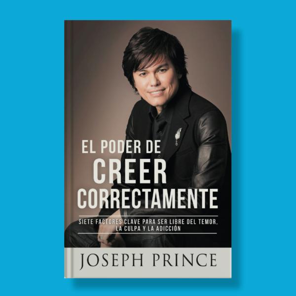 El poder de creer correctamente - Joseph Prince - Faith Words