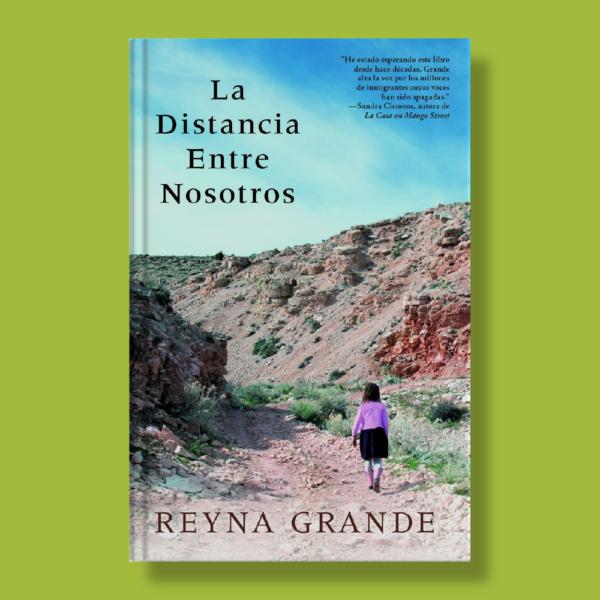 La distancia entre nosotros - Reyna Grande - Atria Español