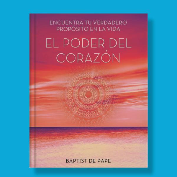 El poder del corazón - Baptist De Pape - Atria Español