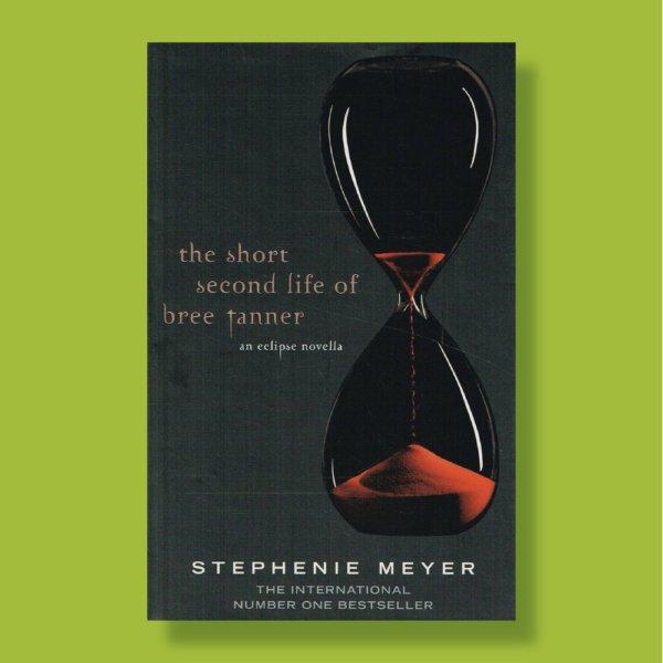 The short second life of bree tanner: An eclipse novella - Stephenie Meyer - Atom