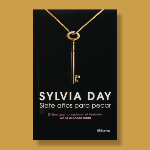 Siete años para pecar - Sylvia Day - Planeta