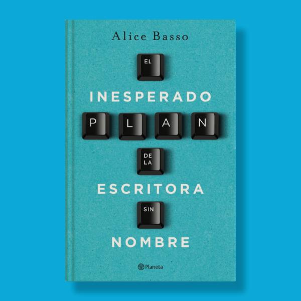 El inesperado plan de la escritora - Alice Basso - Planeta