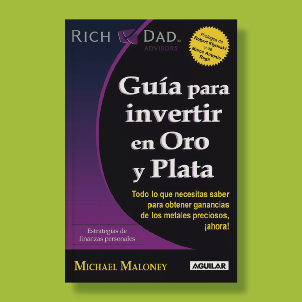 Guía para invertir en oro y plata - Michael Maloney - Aguilar