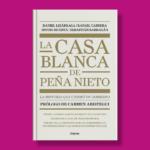La casa blanca de Peña Nieto - Varios Autores - Grijalbo
