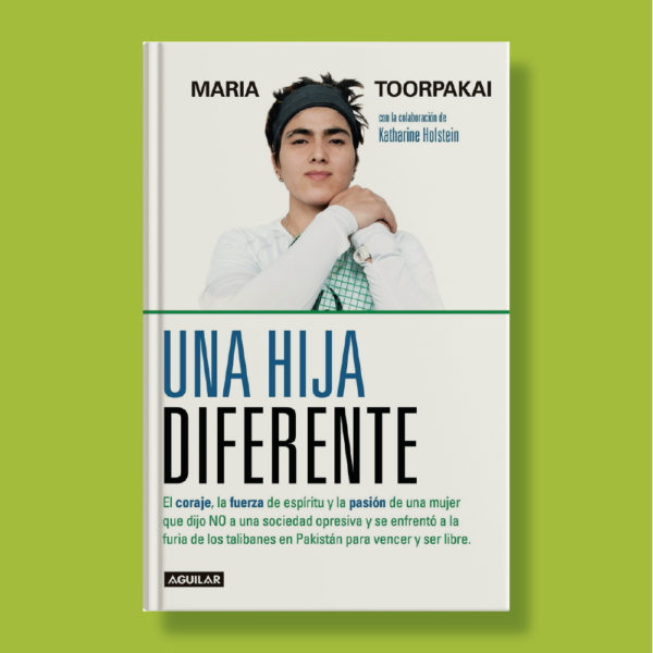 Una hija diferente - Maria Toorpakai - Aguilar