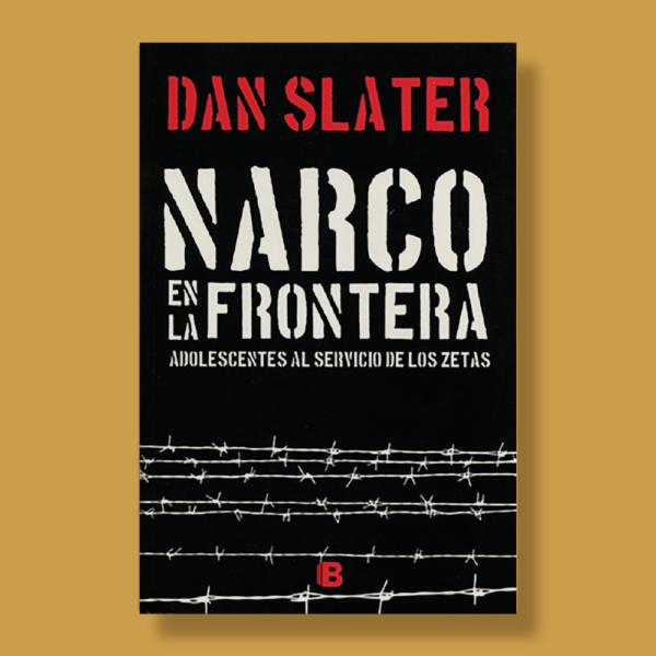 Narco en la frontera - Dan Slater - Ediciones B