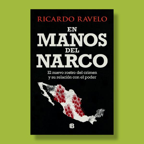En manos del narco - Ricardo Ravelo - Ediciones B