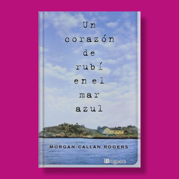 Un corazón de rubí en el mar azul - Morgan Callan Rogers - Brugera