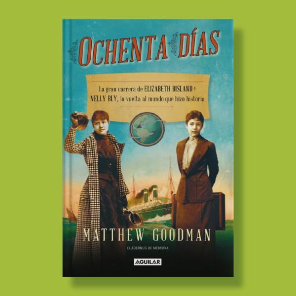 Ochenta días - Mattew Goodman - Aguilar