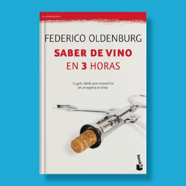 Saber de vino en 3 horas - Federico Oldemburg - Planeta