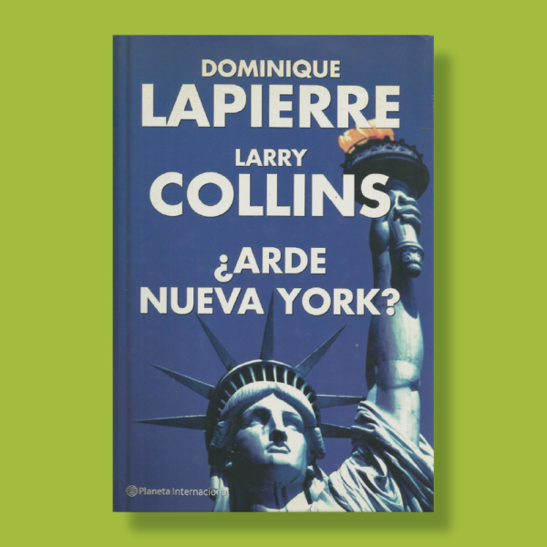 ¿Arde Nueva York? - Dominique Lapierre & Larry Collins - Planeta