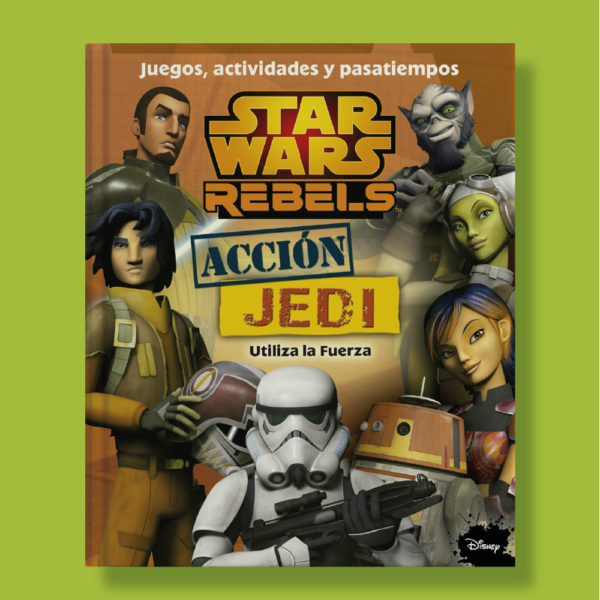 Star Wars rebels: Acción jedi, utiliza la fuerza - Disney - Planeta
