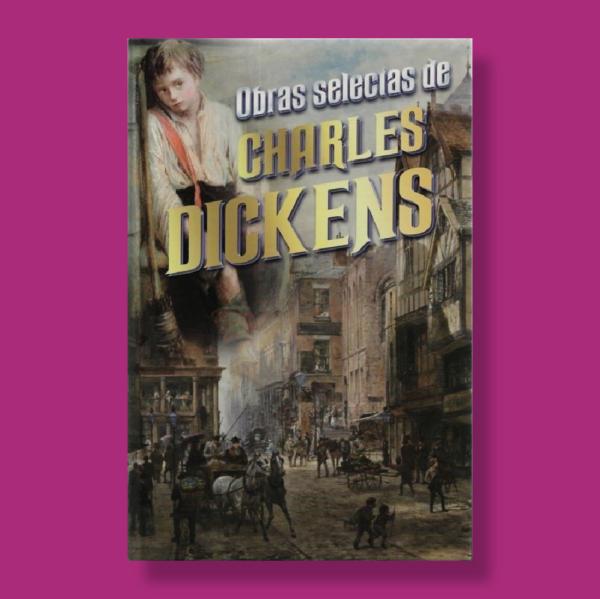 Obras selectas de Charles Dickens - Charles Dickens - Albor