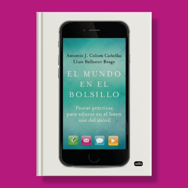 El mundo en el bolsillo - Antonio J. Colom Cañellas & Lluís Ballester Brage - Sello Editorial