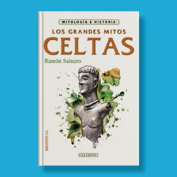 Los grandes mitos celtas - Ramón Sainero - Brontes S.L.