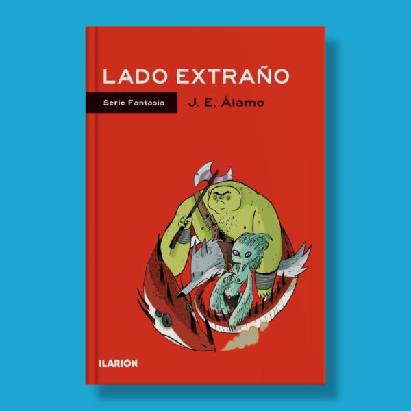 Lado extraño - J.E.Alamo - Ilarion