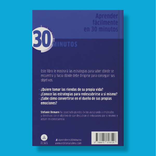 30 minutos: Self coaching, mejorar el rendimiento en el trabajo - Stedanie Demann - Editorial Alma