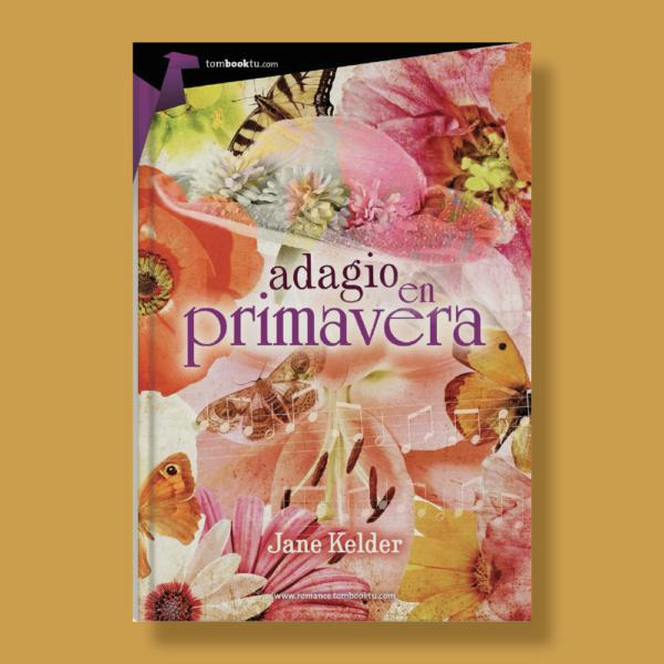 Adagio en primavera - Jane Kelder - Ediciones Nowtilus