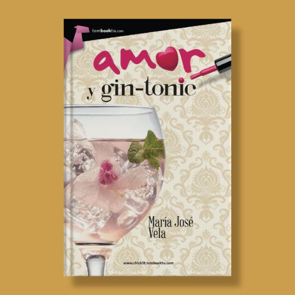 Amor y gin-tonic - María José Vela - Ediciones Nowtilus