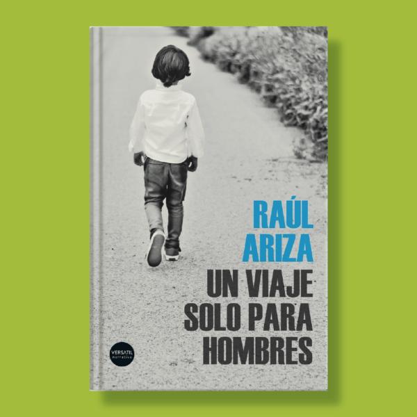 Un viaje solo para hombres - Raúl Ariza - Versatil