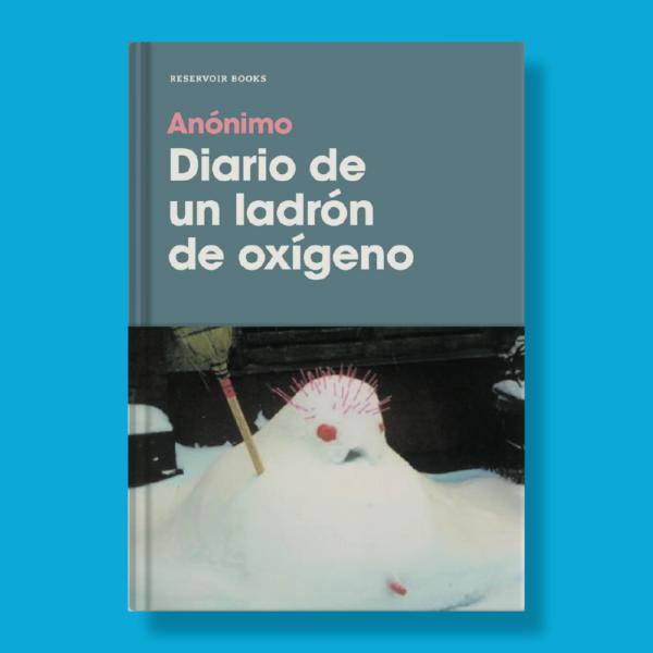 Diario de un ladrón de oxígeno - Anónimo - Penguin Random House