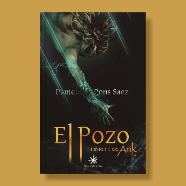El pozo: Libro i de arik - Pamela Pons Sáez - Max Estrella