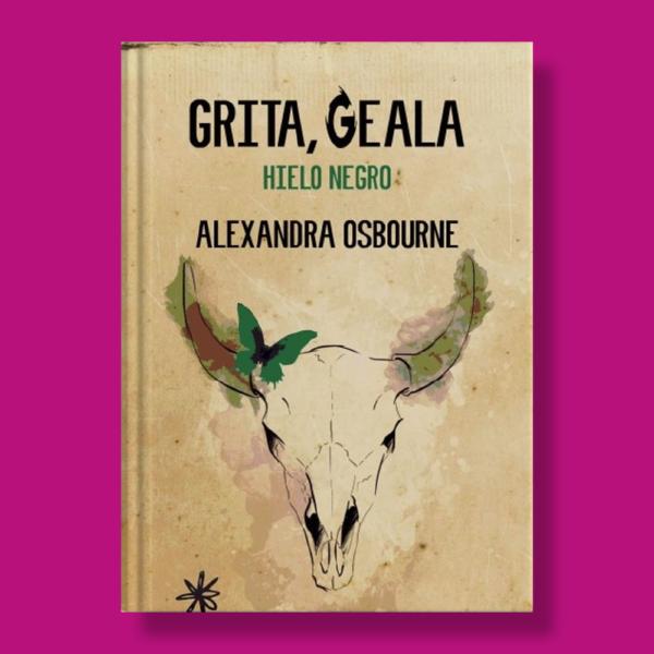 Grita, geala: hielo negro - Alexandra Osbourne - Max Estrella