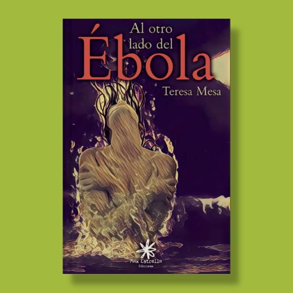 Al otro lado del ébola - Teresa Mesa - Max Estrella