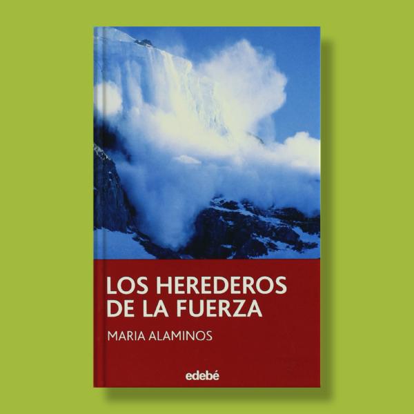 Los heredados de la fuerza - María Alaminas - Edebé