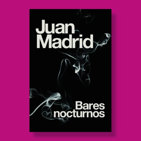 Bares nocturnos - Juan Madrid - Edebé