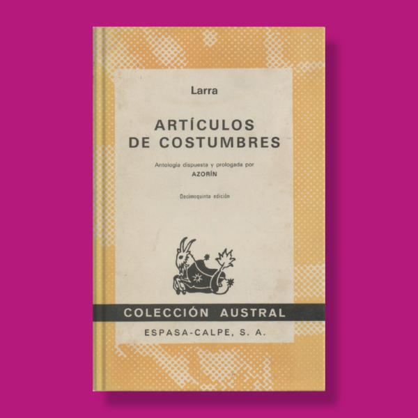 Artículos de costumbres - Mariano José De Larra - Espasa